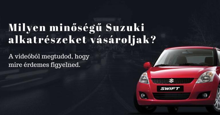 Mennyit költsek Suzuki autóalkatrészre, és milyen minőséget válasszak?
