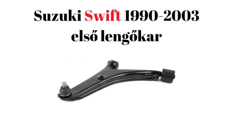 Milyen lengőkar kell egy 2003 előtti Suzuki Swiftbe?